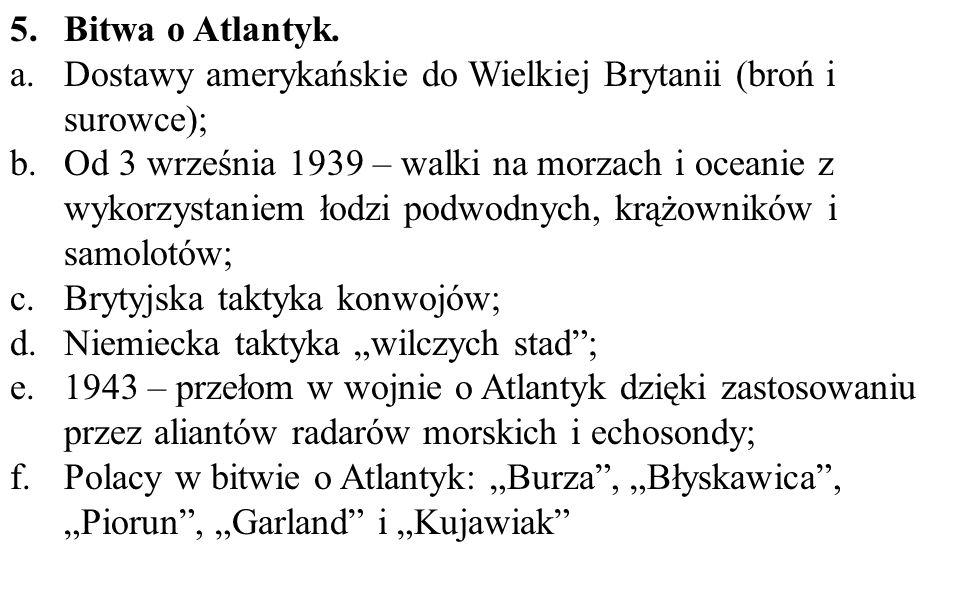 Bitwa o Atlantyk. Dostawy amerykańskie do Wielkiej Brytanii (broń i surowce);
