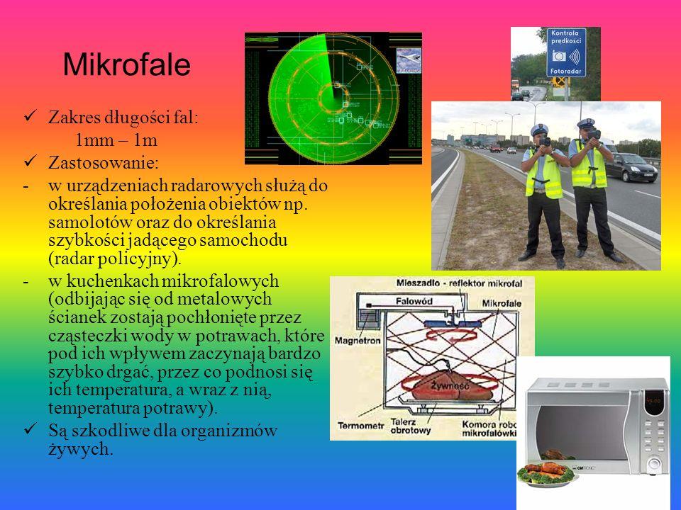 Mikrofale Zakres długości fal: 1mm – 1m Zastosowanie: