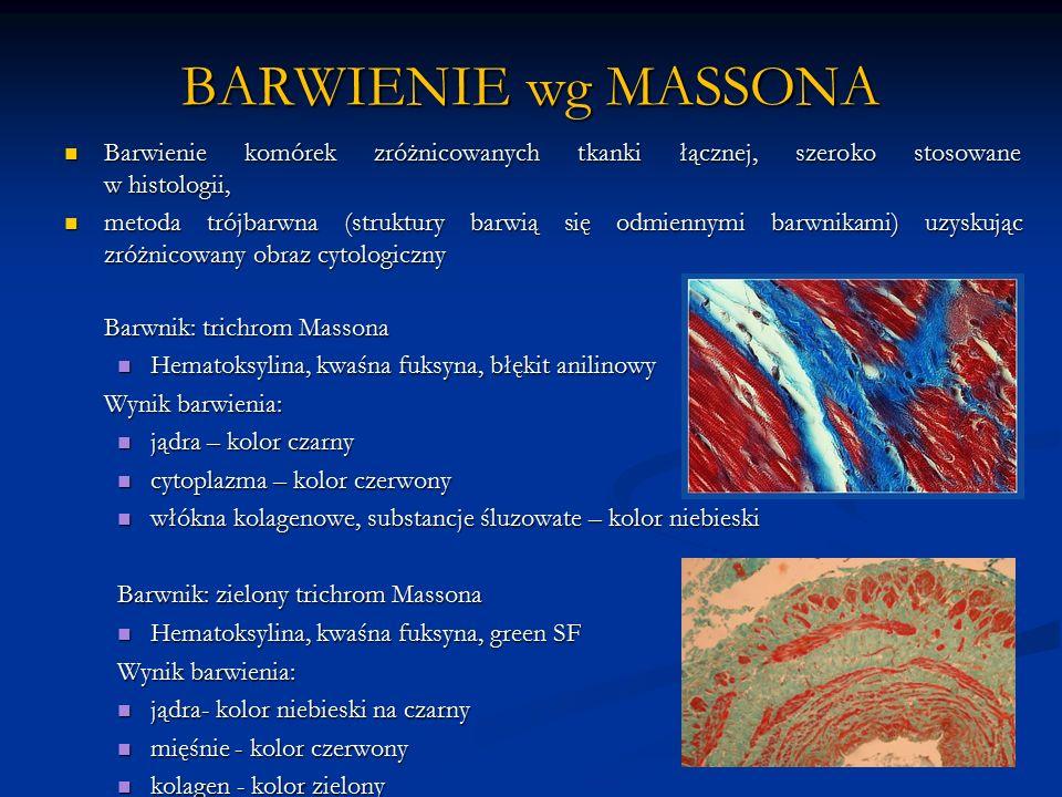 BARWIENIE wg MASSONA Barwienie komórek zróżnicowanych tkanki łącznej, szeroko stosowane w histologii,