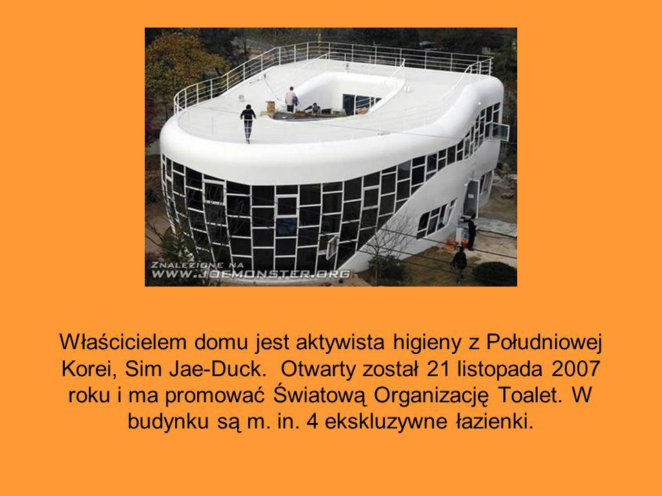 Właścicielem domu jest aktywista higieny z Południowej Korei, Sim Jae-Duck. Otwarty został 21 listopada 2007 roku i ma promować Światową Organizację Toalet.