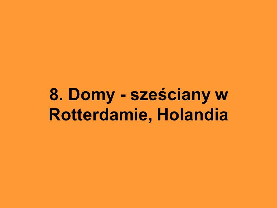 8. Domy - sześciany w Rotterdamie, Holandia