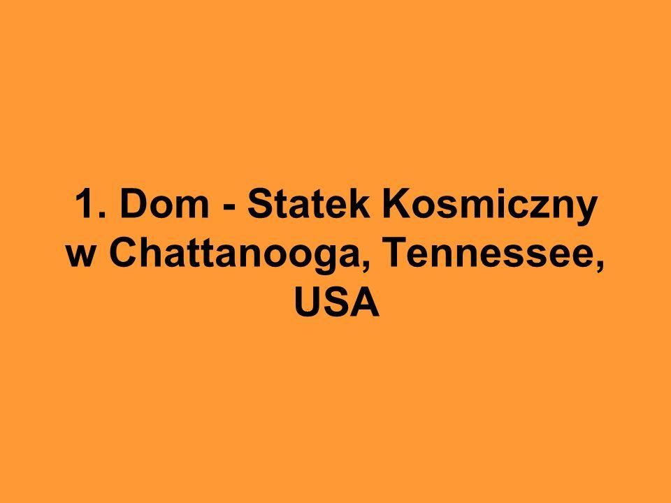 1. Dom - Statek Kosmiczny w Chattanooga, Tennessee, USA