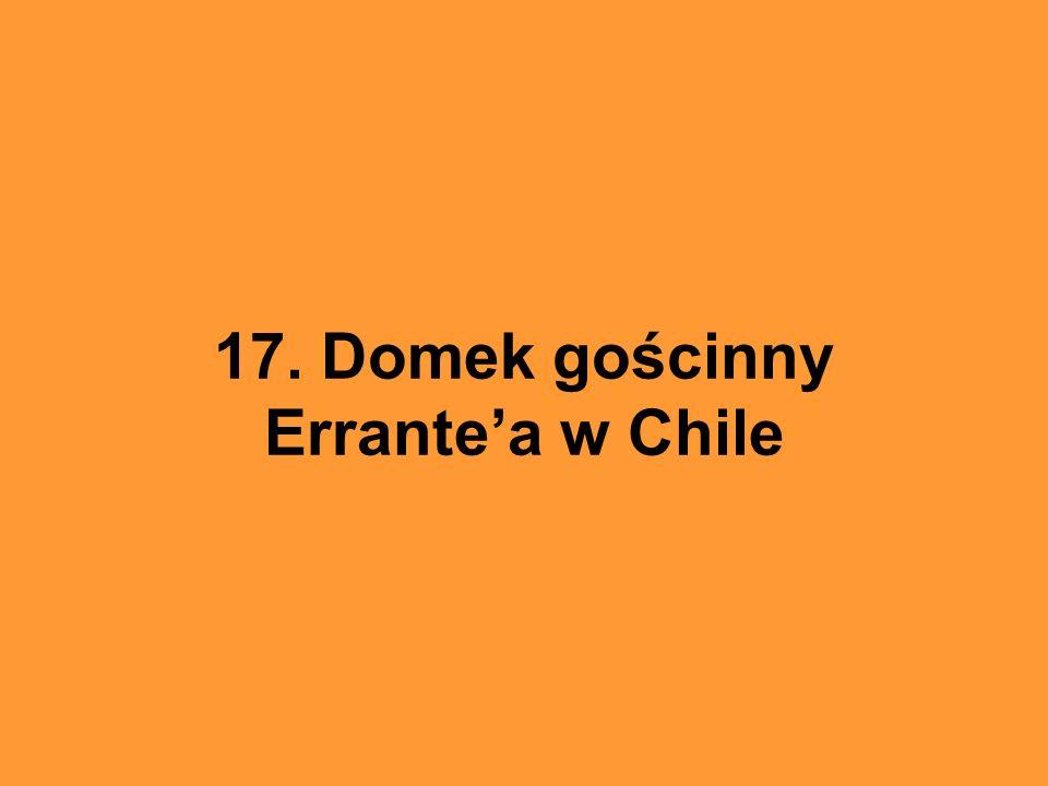 17. Domek gościnny Errante'a w Chile