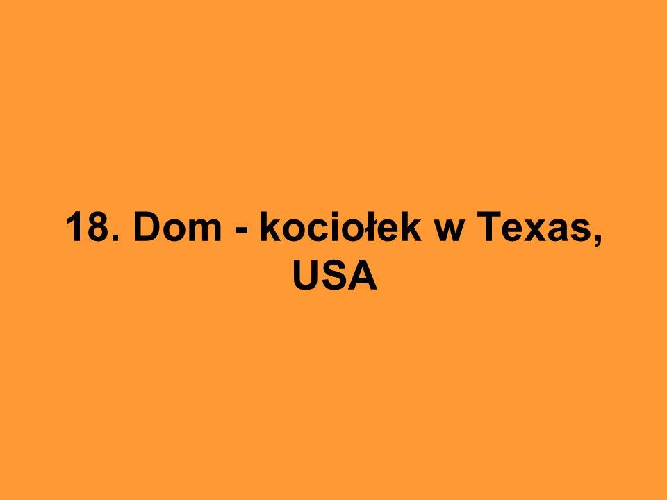 18. Dom - kociołek w Texas, USA