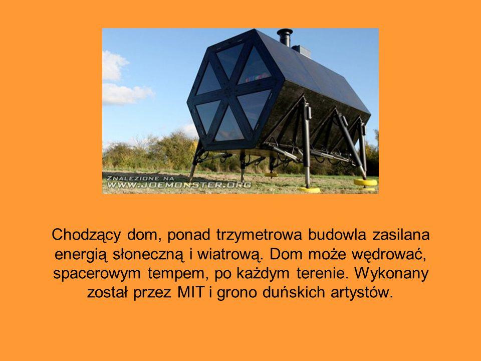 Chodzący dom, ponad trzymetrowa budowla zasilana energią słoneczną i wiatrową. Dom może wędrować, spacerowym tempem, po każdym terenie.