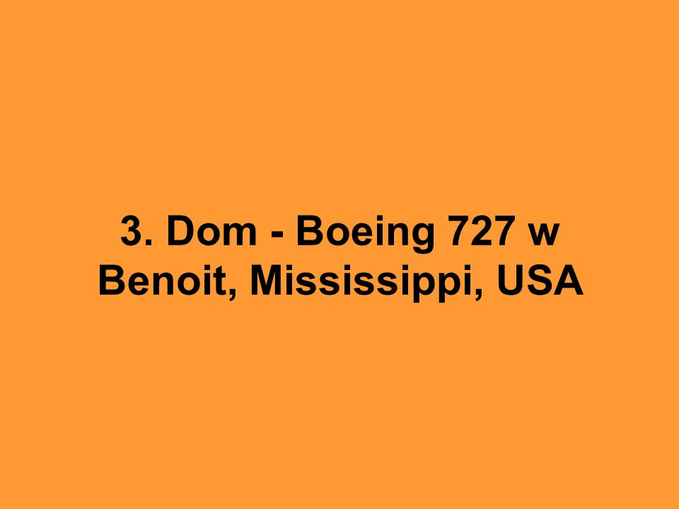3. Dom - Boeing 727 w Benoit, Mississippi, USA