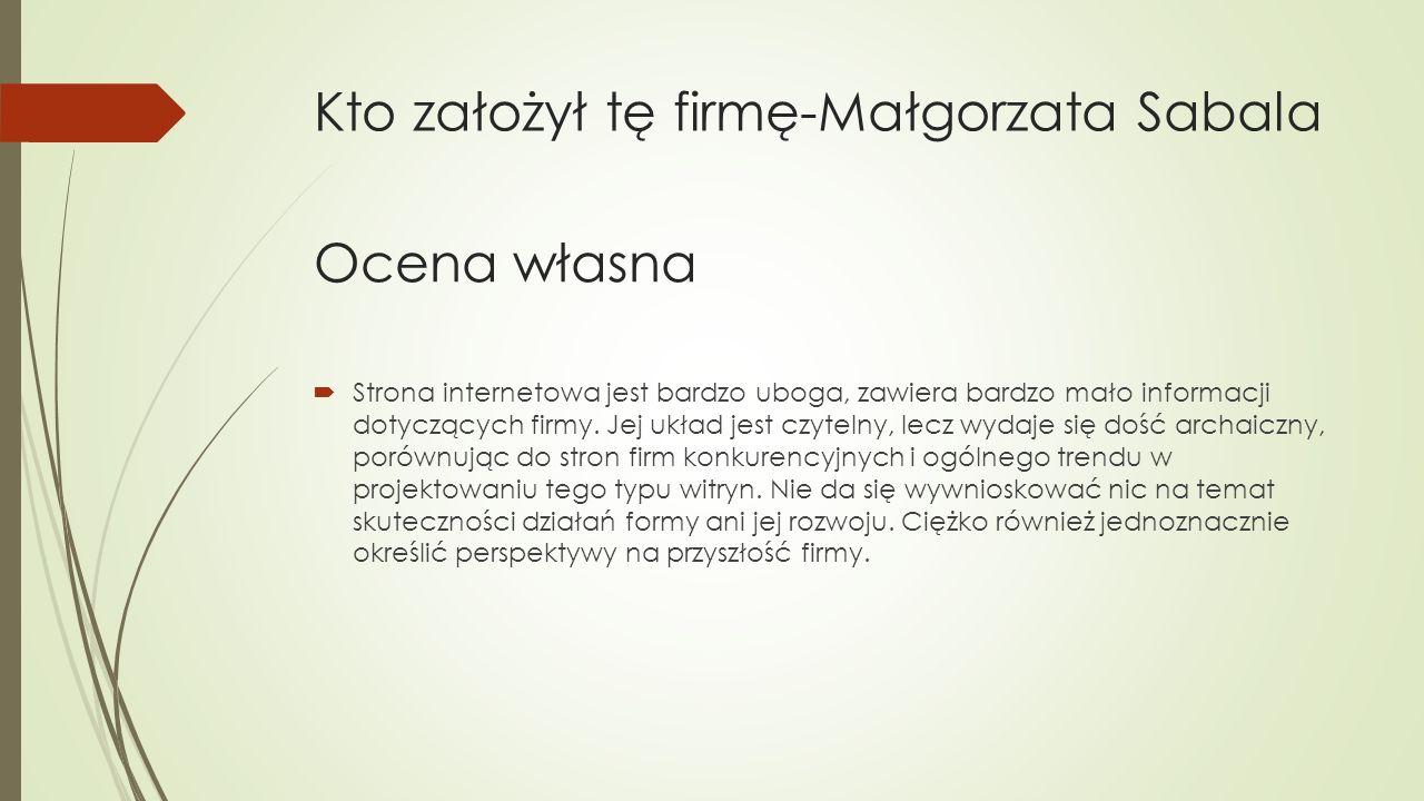 Kto założył tę firmę-Małgorzata Sabala