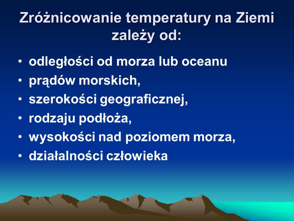 Zróżnicowanie temperatury na Ziemi zależy od:
