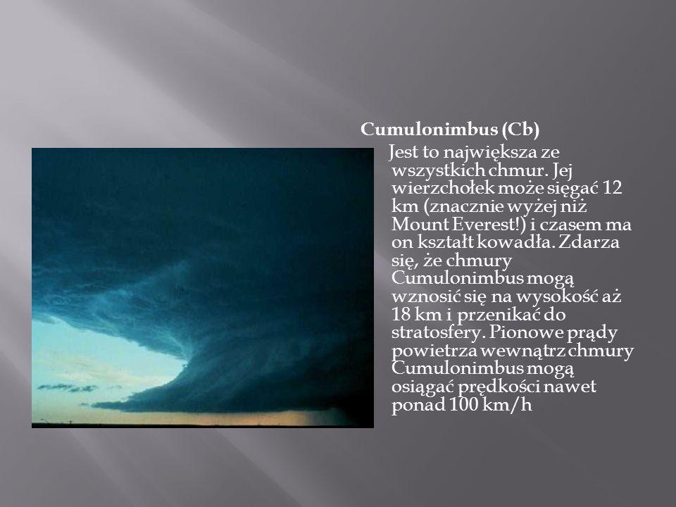 Cumulonimbus (Cb) Jest to największa ze wszystkich chmur