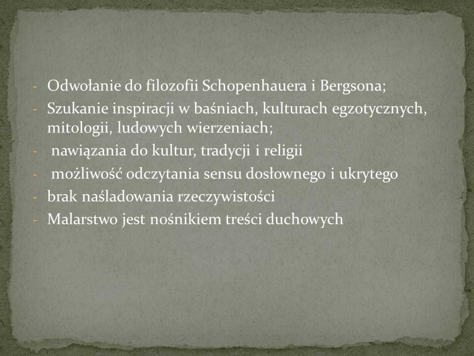 Odwołanie do filozofii Schopenhauera i Bergsona;
