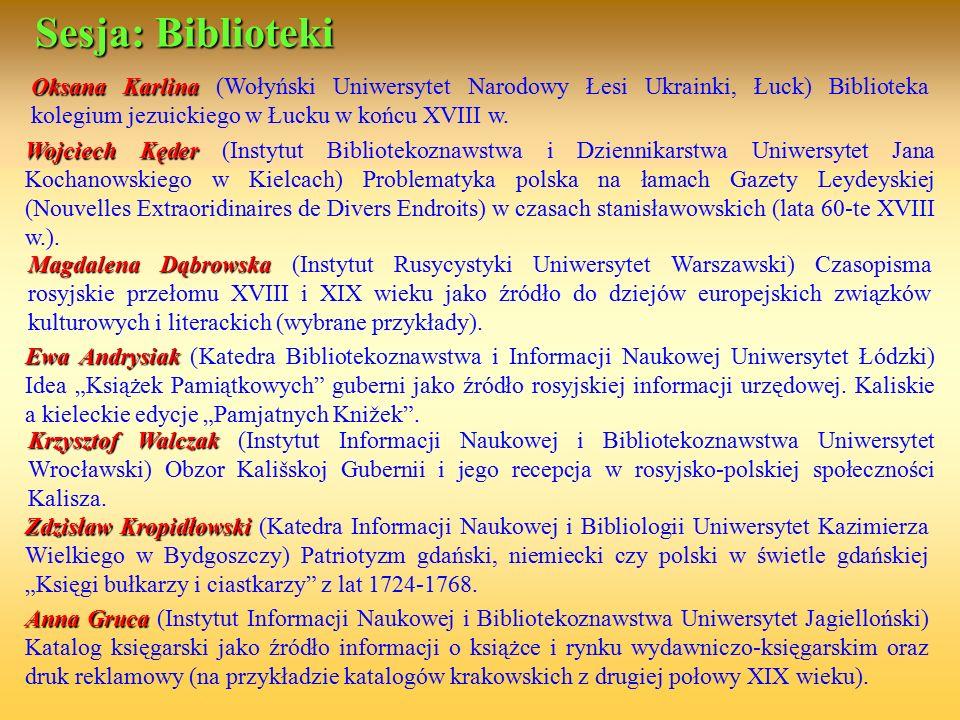 Sesja: Biblioteki Oksana Karlina (Wołyński Uniwersytet Narodowy Łesi Ukrainki, Łuck) Biblioteka kolegium jezuickiego w Łucku w końcu XVIII w.