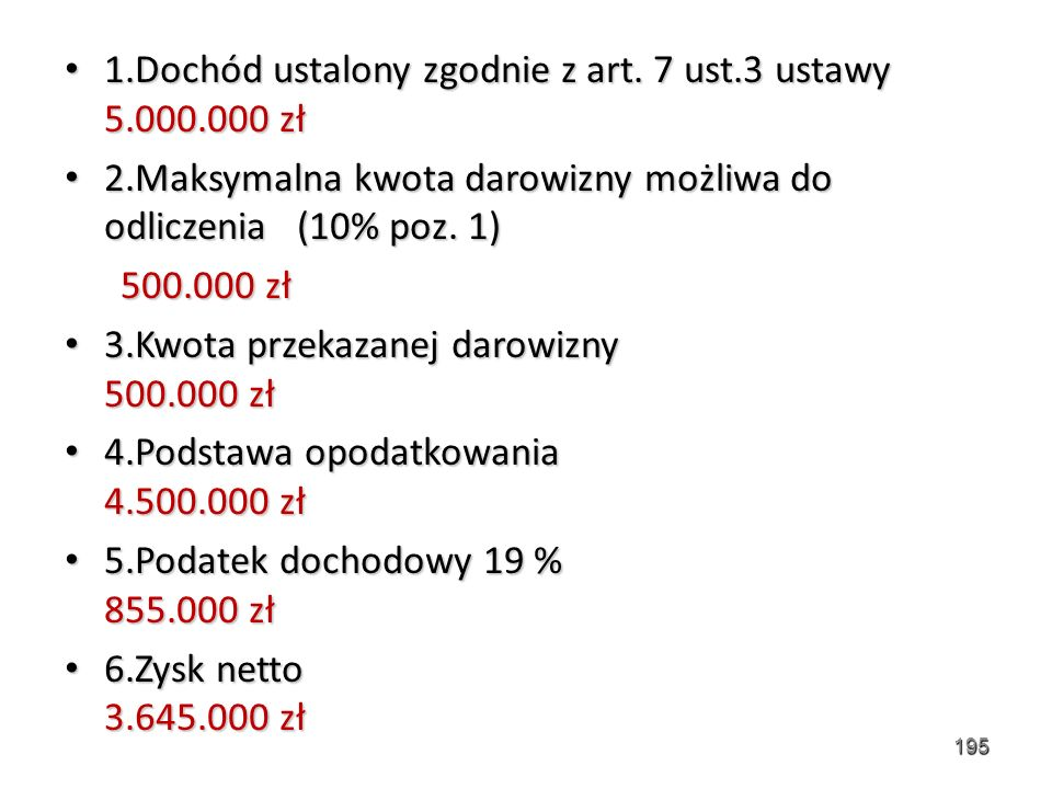 1.Dochód ustalony zgodnie z art. 7 ust.3 ustawy 5.000.000 zł