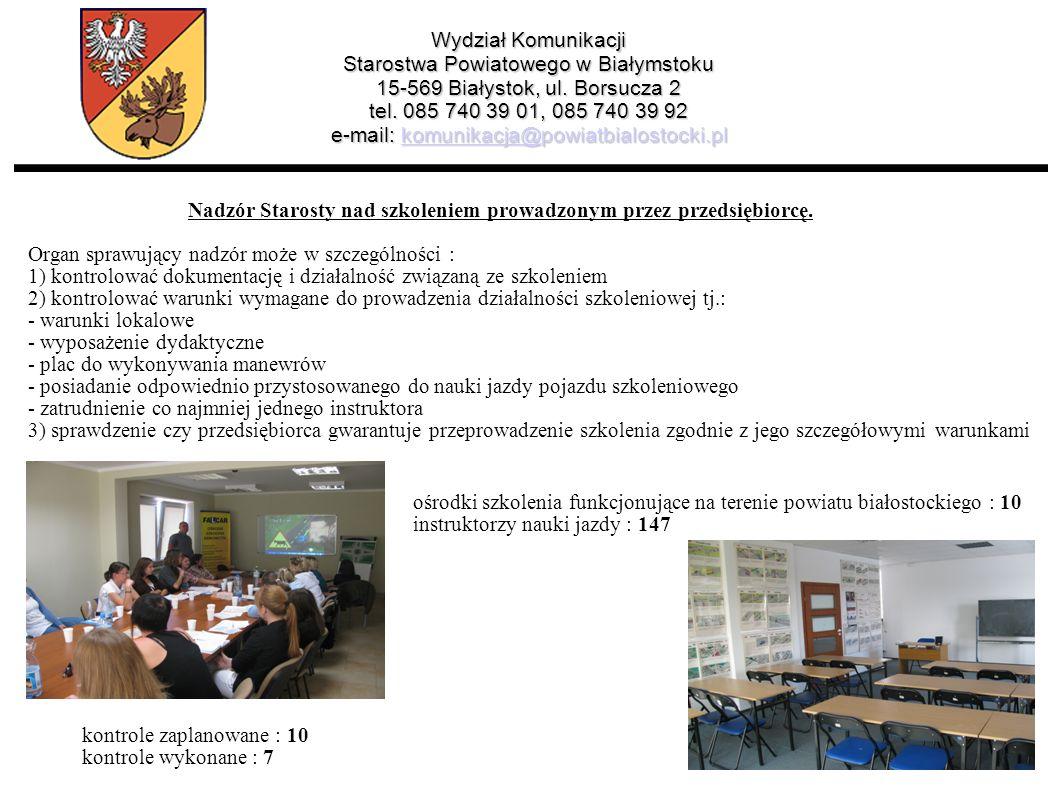 Wydział Komunikacji Starostwa Powiatowego w Białymstoku 15-569 Białystok, ul. Borsucza 2 tel. 085 740 39 01, 085 740 39 92 e-mail: komunikacja@powiatbialostocki.pl