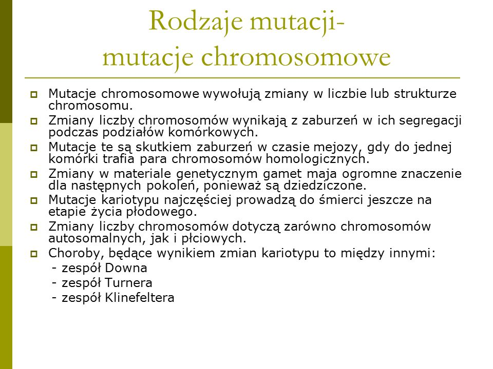 Rodzaje mutacji- mutacje chromosomowe