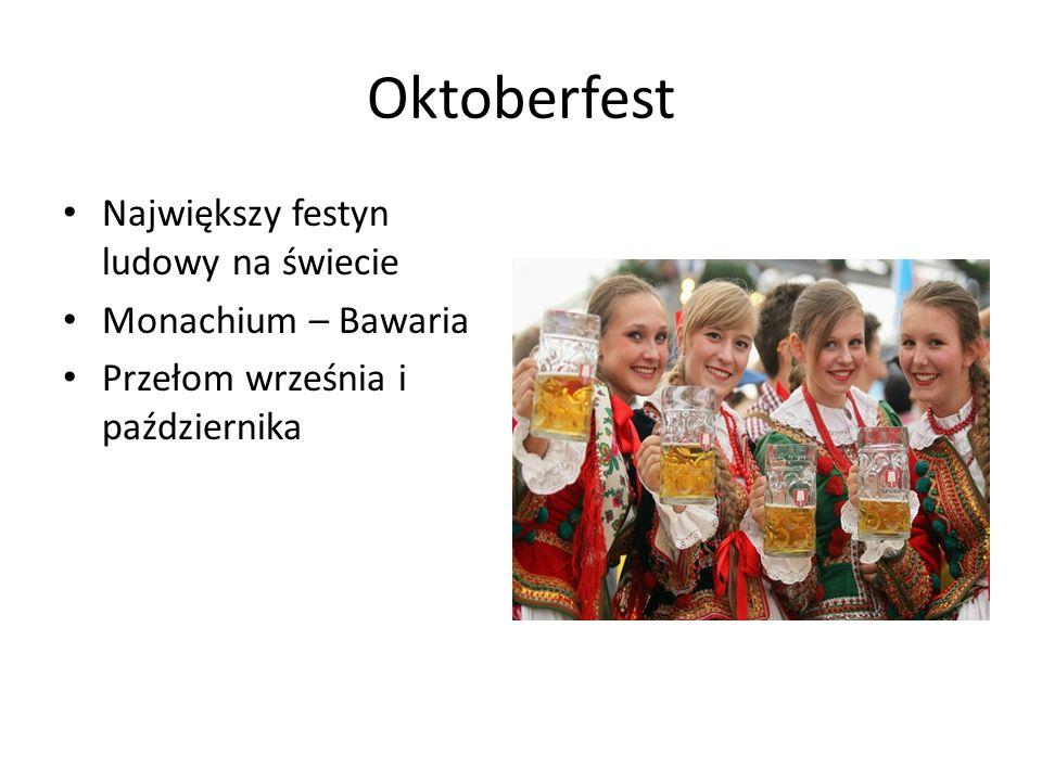 Oktoberfest Największy festyn ludowy na świecie Monachium – Bawaria