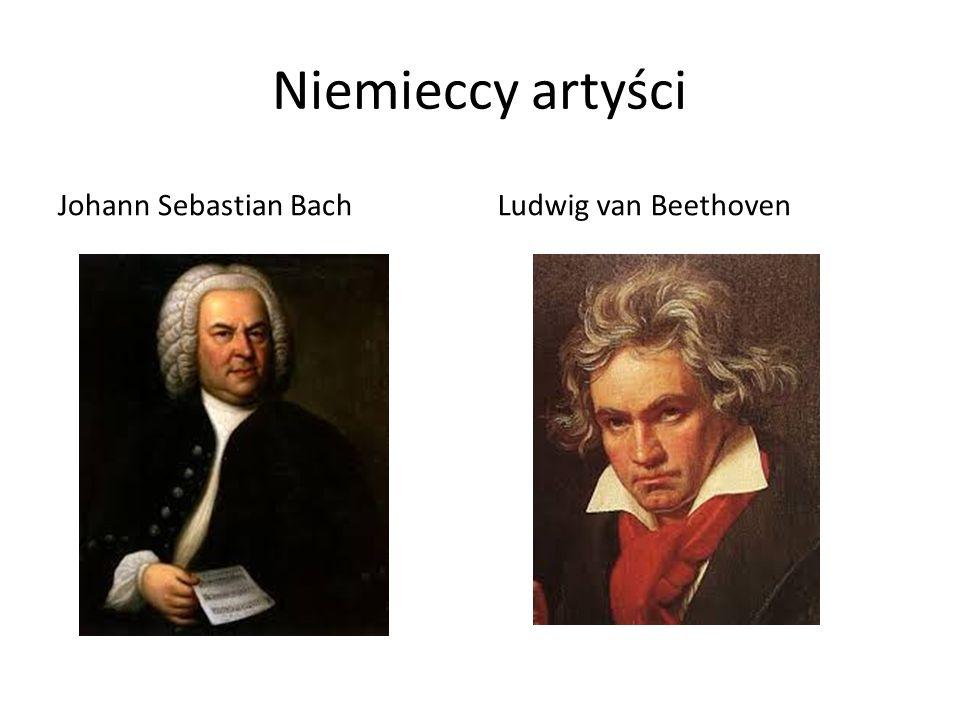 Niemieccy artyści Johann Sebastian Bach Ludwig van Beethoven