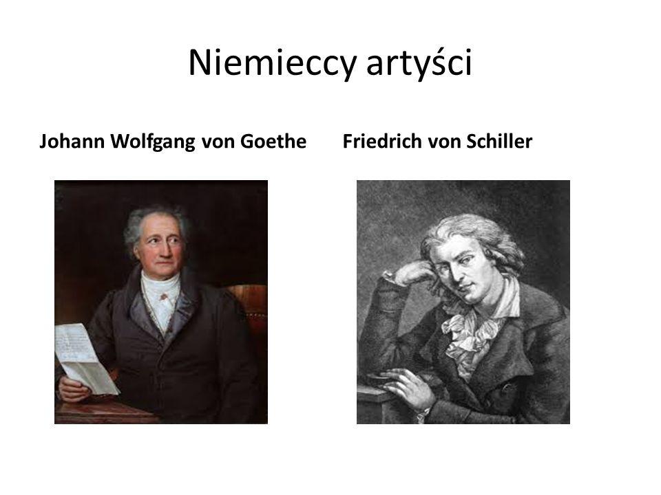 Niemieccy artyści Johann Wolfgang von Goethe Friedrich von Schiller