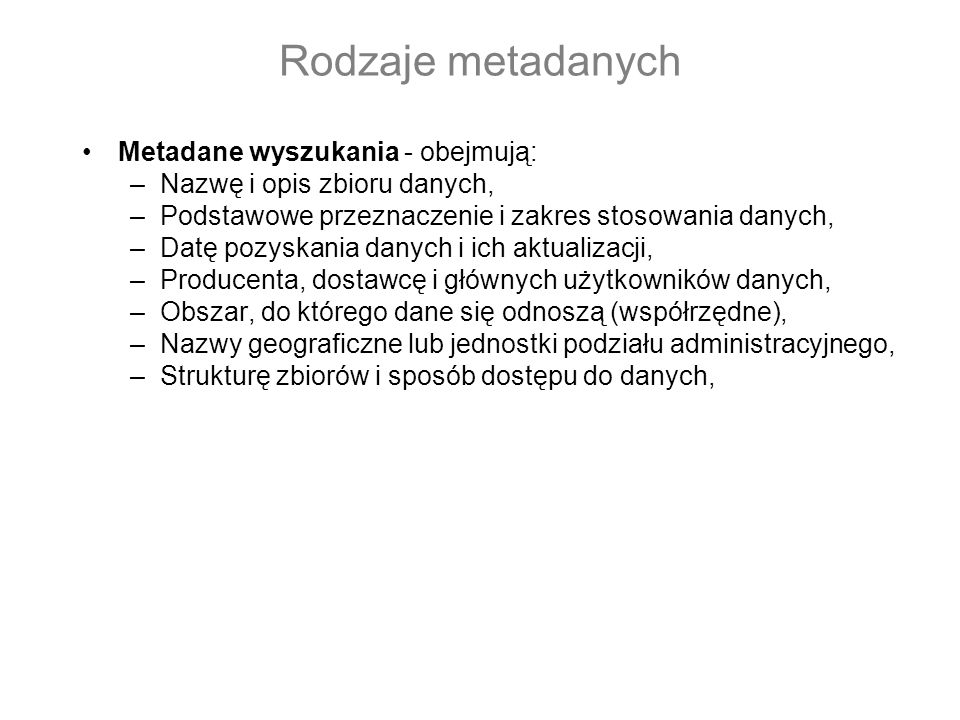 Rodzaje metadanych Metadane wyszukania - obejmują: