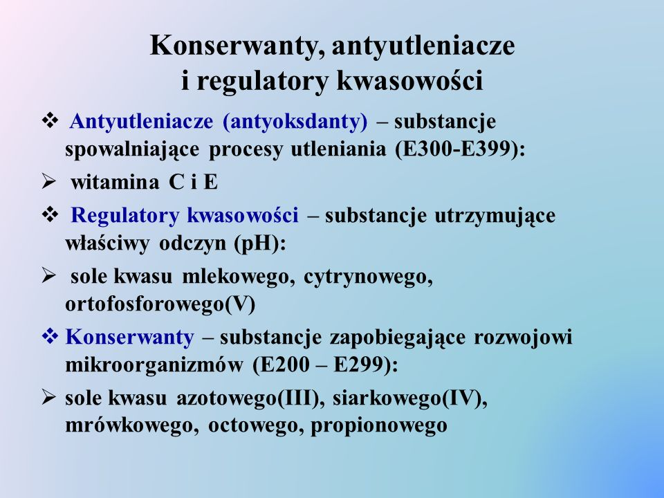Konserwanty, antyutleniacze i regulatory kwasowości