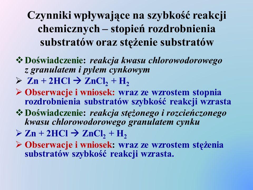 Czynniki wpływające na szybkość reakcji chemicznych – stopień rozdrobnienia substratów oraz stężenie substratów