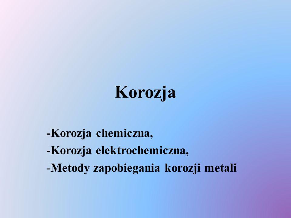 Korozja -Korozja chemiczna, Korozja elektrochemiczna,