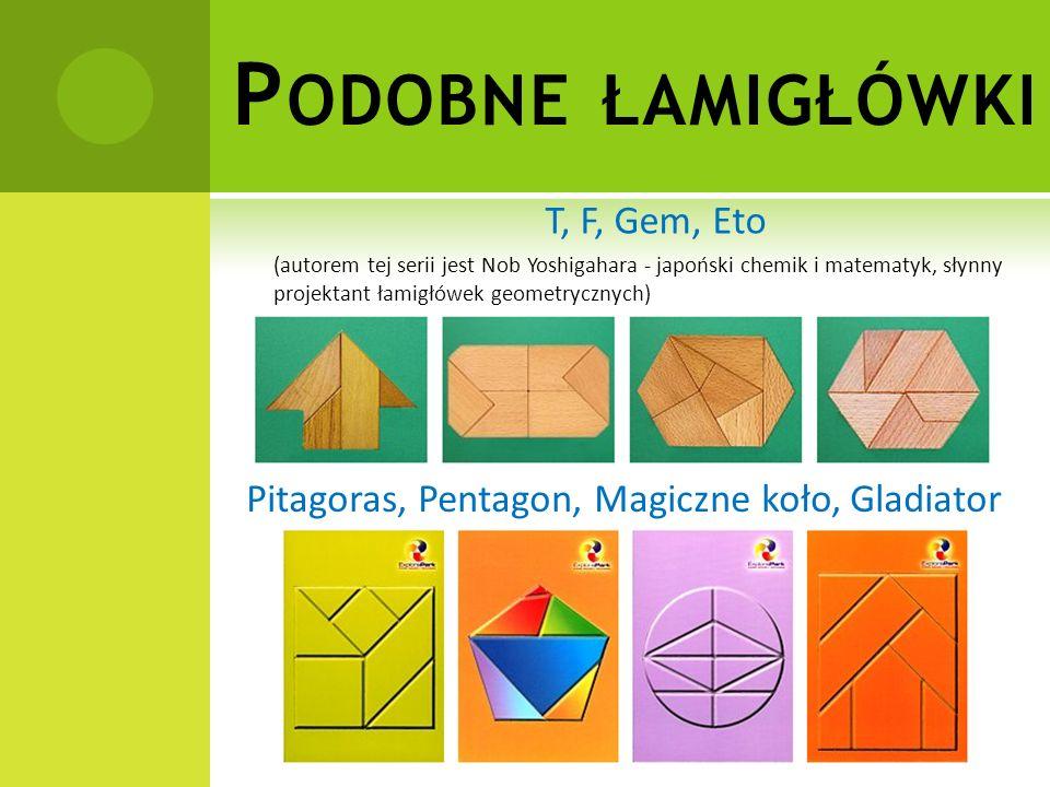 Podobne łamigłówki Pitagoras, Pentagon, Magiczne koło, Gladiator