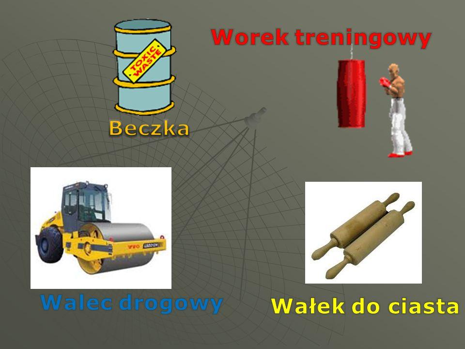 Beczka Worek treningowy Walec drogowy Wałek do ciasta