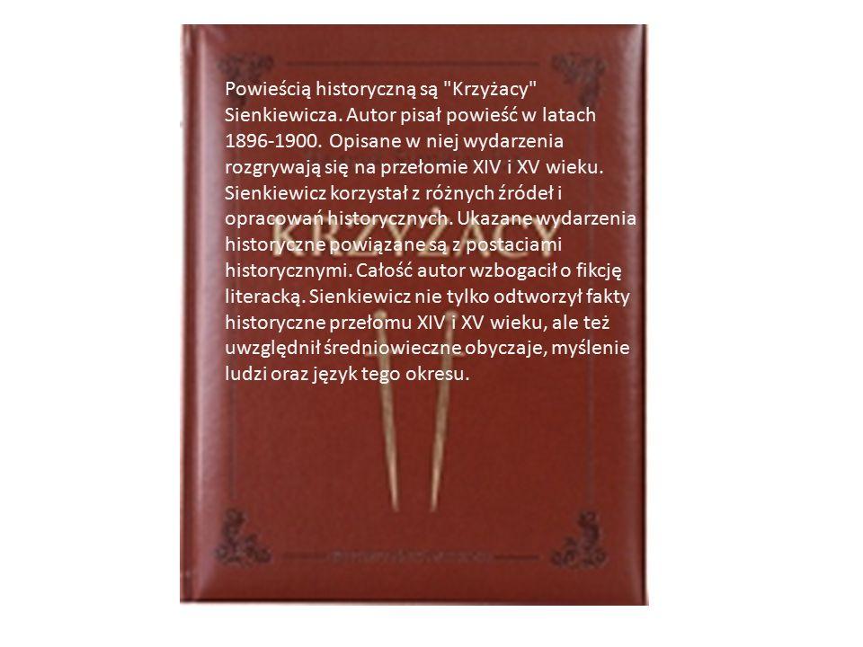 Powieścią historyczną są Krzyżacy Sienkiewicza
