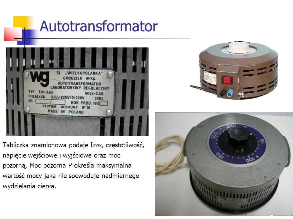 Autotransformator Tabliczka znamionowa podaje Imax, częstotliwość,
