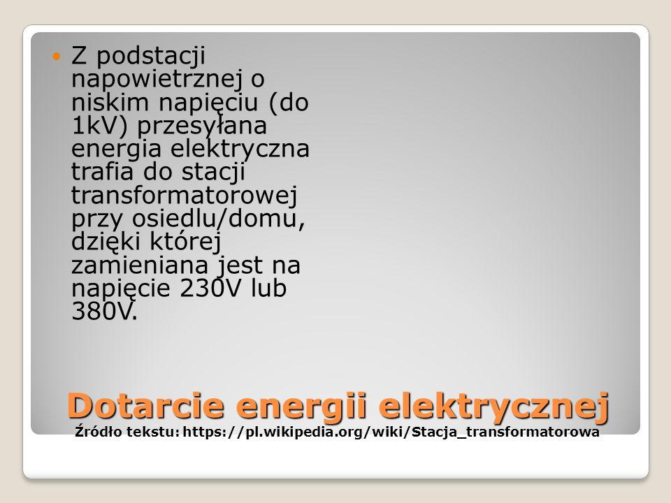 Z podstacji napowietrznej o niskim napięciu (do 1kV) przesyłana energia elektryczna trafia do stacji transformatorowej przy osiedlu/domu, dzięki której zamieniana jest na napięcie 230V lub 380V.