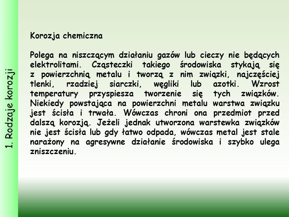 1. Rodzaje korozji Korozja chemiczna