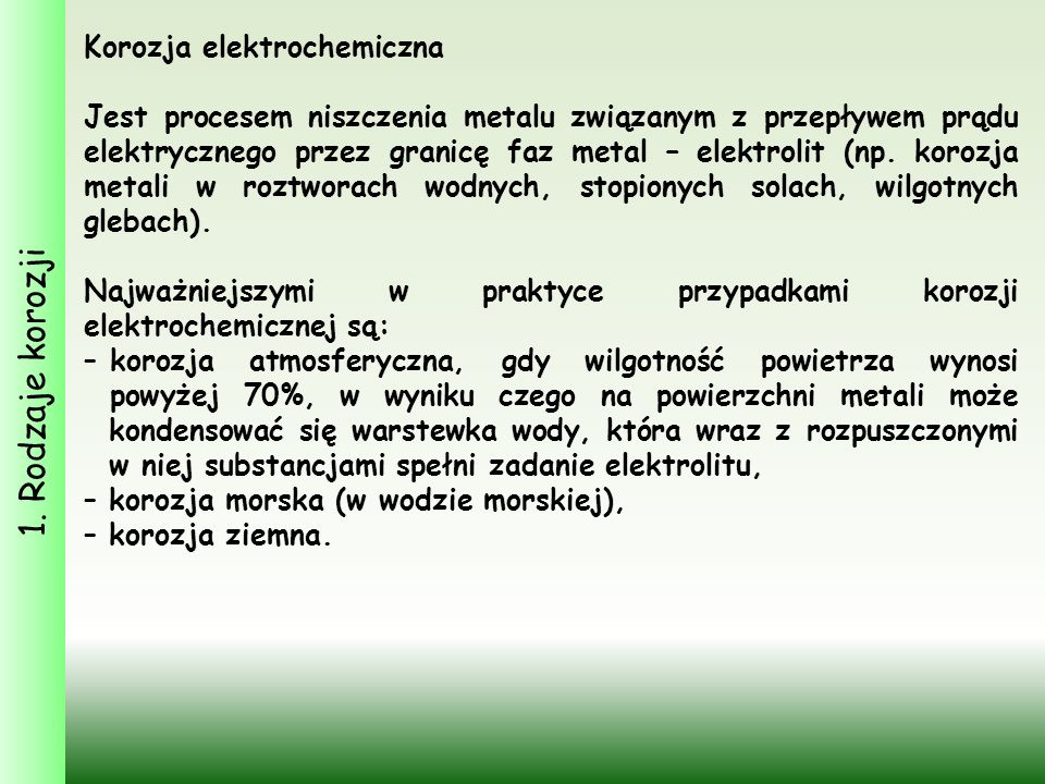 1. Rodzaje korozji Korozja elektrochemiczna