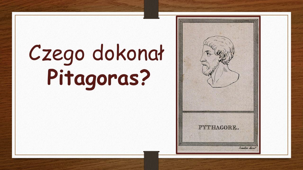 Czego dokonał Pitagoras