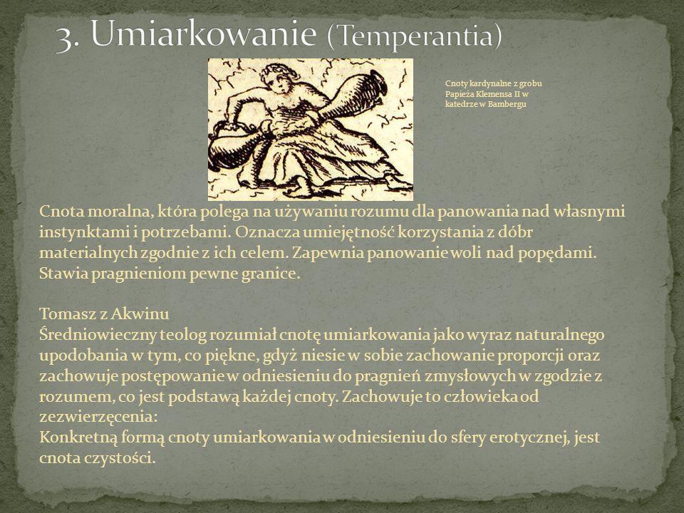 3. Umiarkowanie (Temperantia)