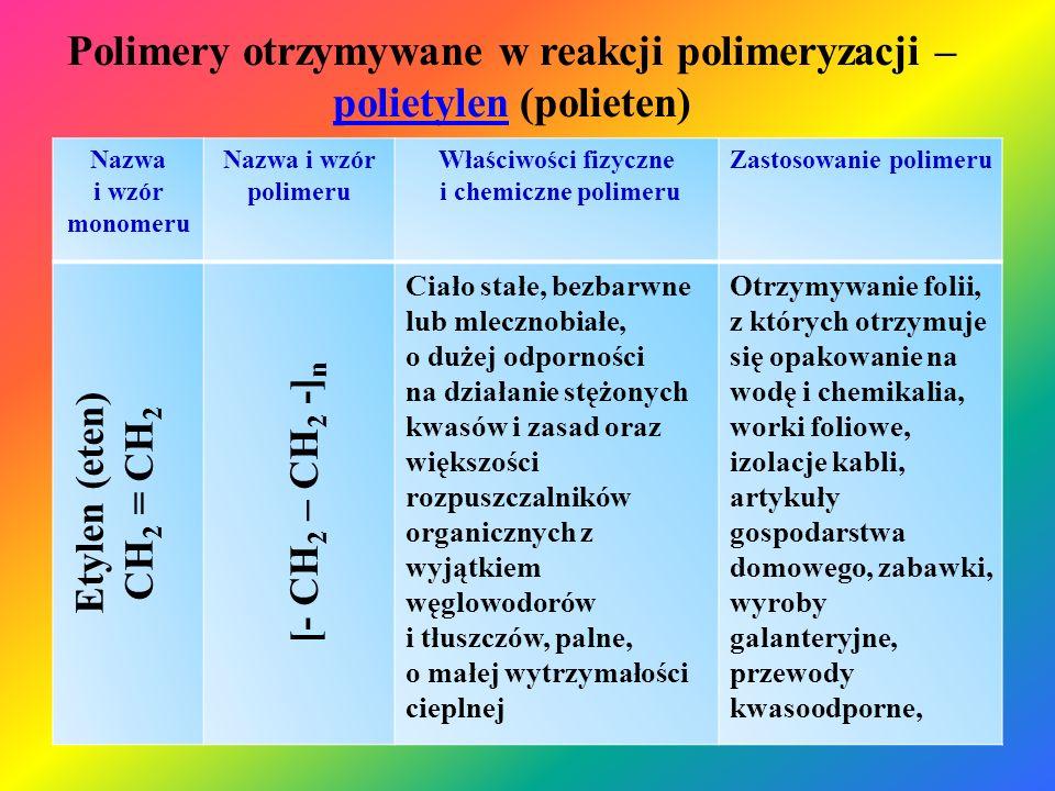 Polimery otrzymywane w reakcji polimeryzacji – polietylen (polieten)