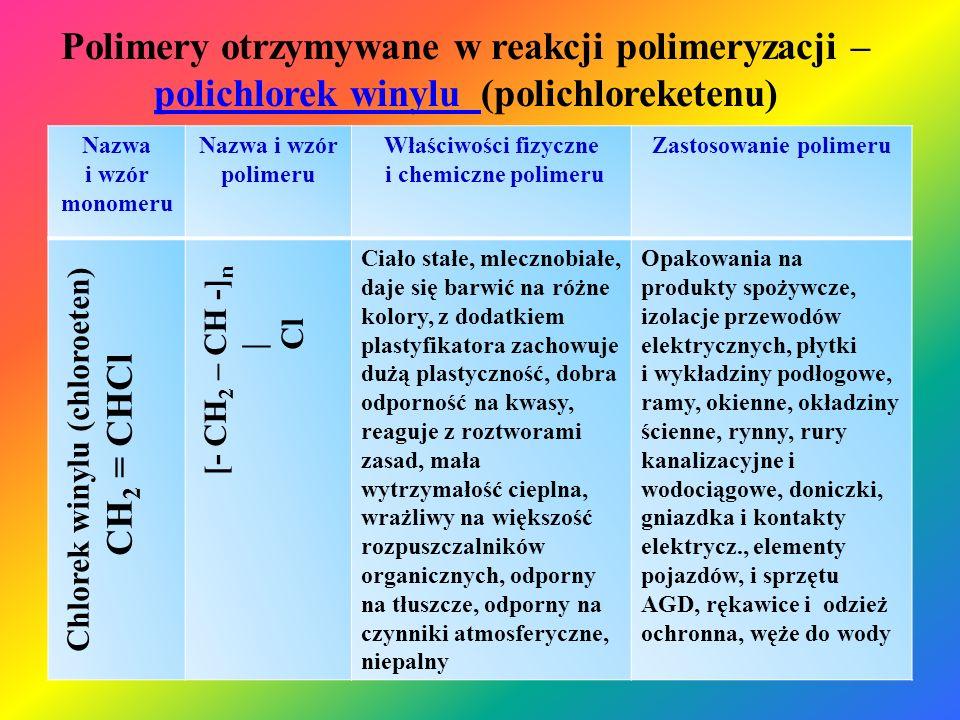 Polimery otrzymywane w reakcji polimeryzacji – polichlorek winylu (polichloreketenu)