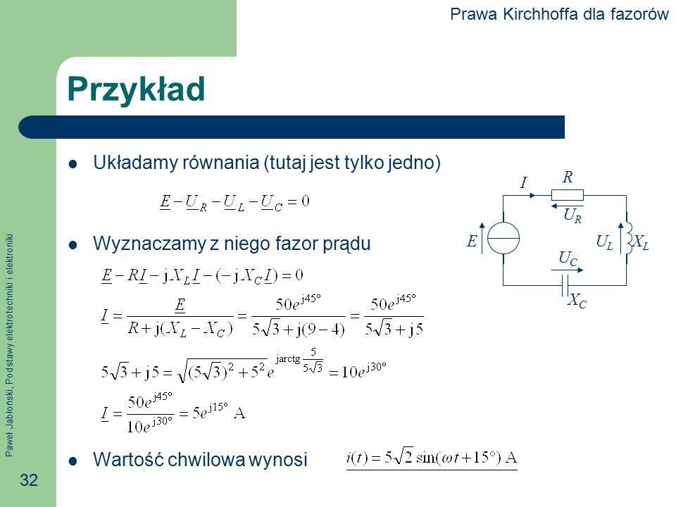 Przykład Układamy równania (tutaj jest tylko jedno)