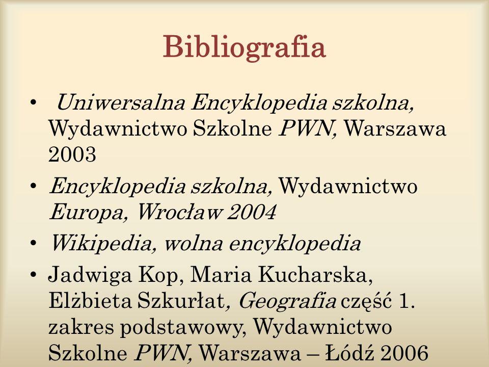 Bibliografia Uniwersalna Encyklopedia szkolna, Wydawnictwo Szkolne PWN, Warszawa 2003. Encyklopedia szkolna, Wydawnictwo Europa, Wrocław 2004.