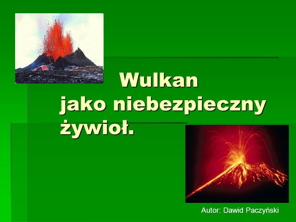 Wulkan jako niebezpieczny żywioł.