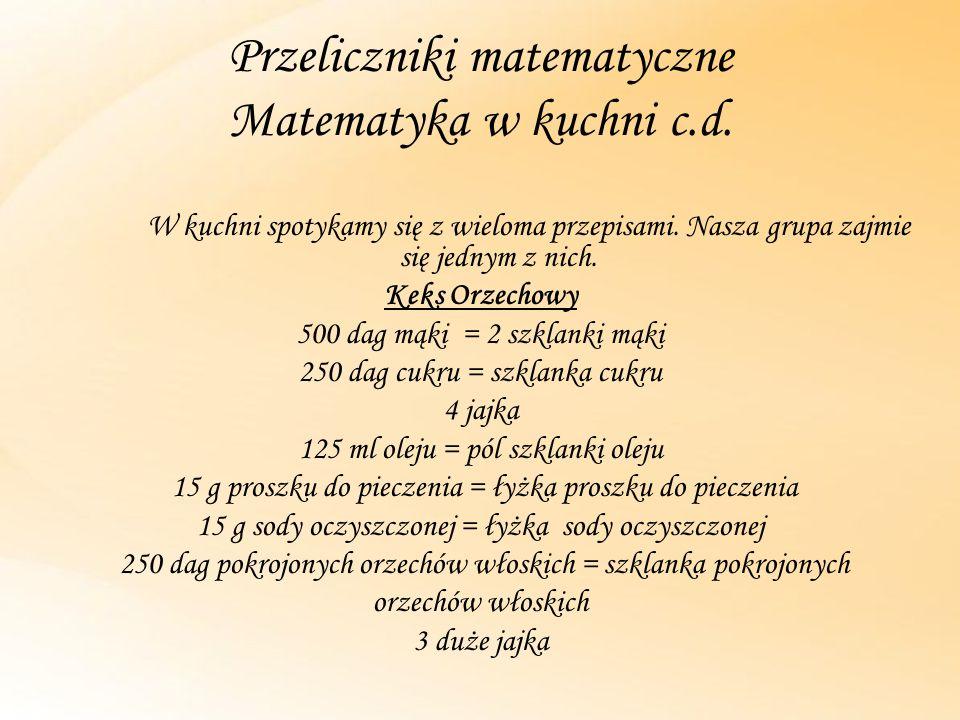 Przeliczniki matematyczne Matematyka w kuchni c.d.