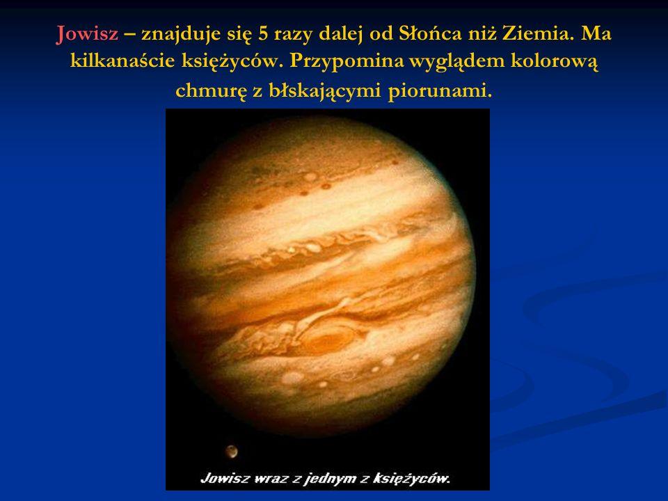 Jowisz – znajduje się 5 razy dalej od Słońca niż Ziemia
