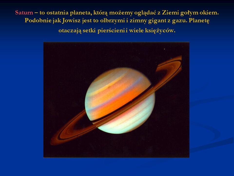 Saturn – to ostatnia planeta, którą możemy oglądać z Ziemi gołym okiem