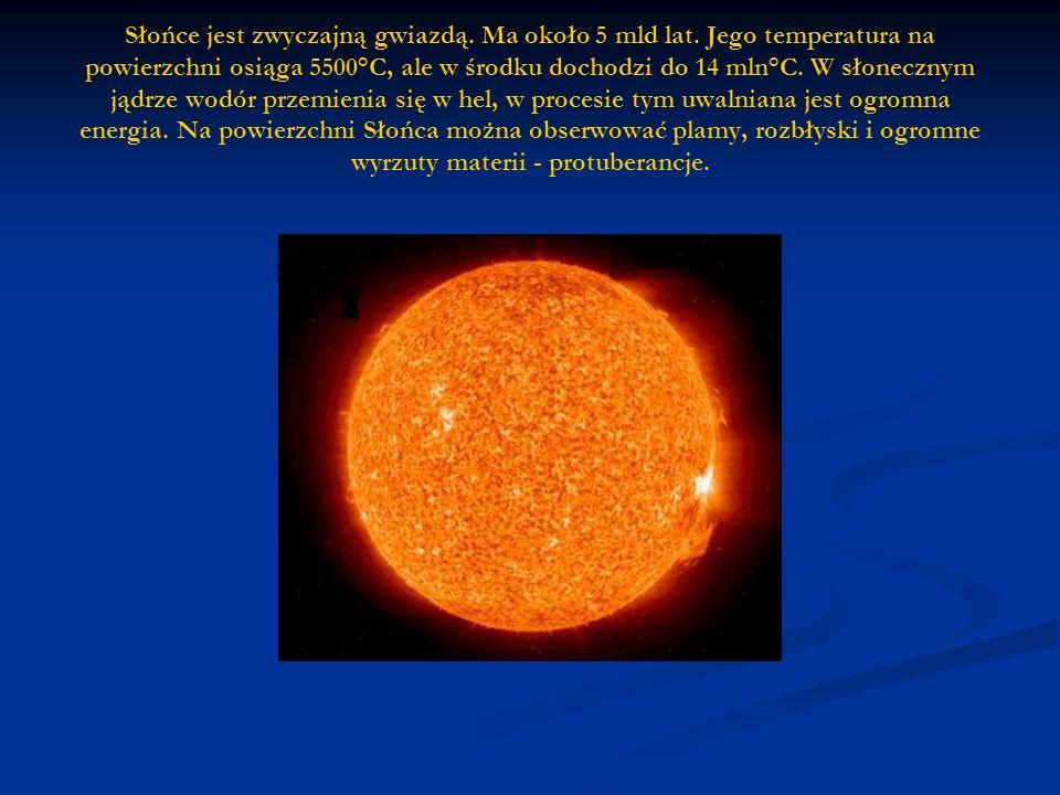Słońce jest zwyczajną gwiazdą. Ma około 5 mld lat