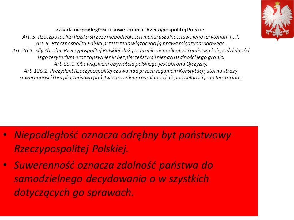 Niepodległość oznacza odrębny byt państwowy Rzeczypospolitej Polskiej.