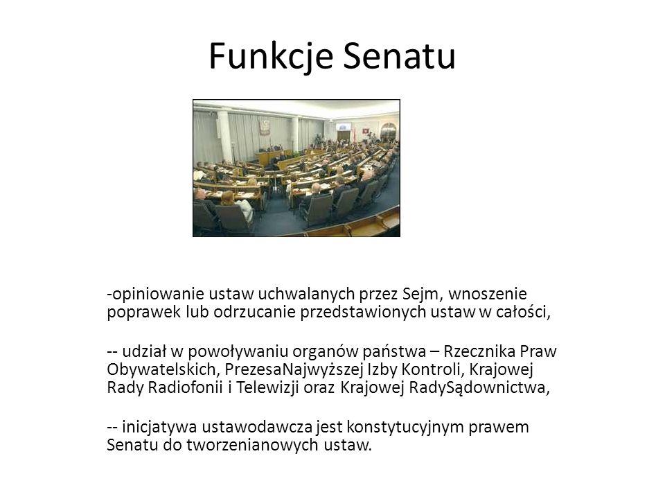 Funkcje Senatu opiniowanie ustaw uchwalanych przez Sejm, wnoszenie poprawek lub odrzucanie przedstawionych ustaw w całości,