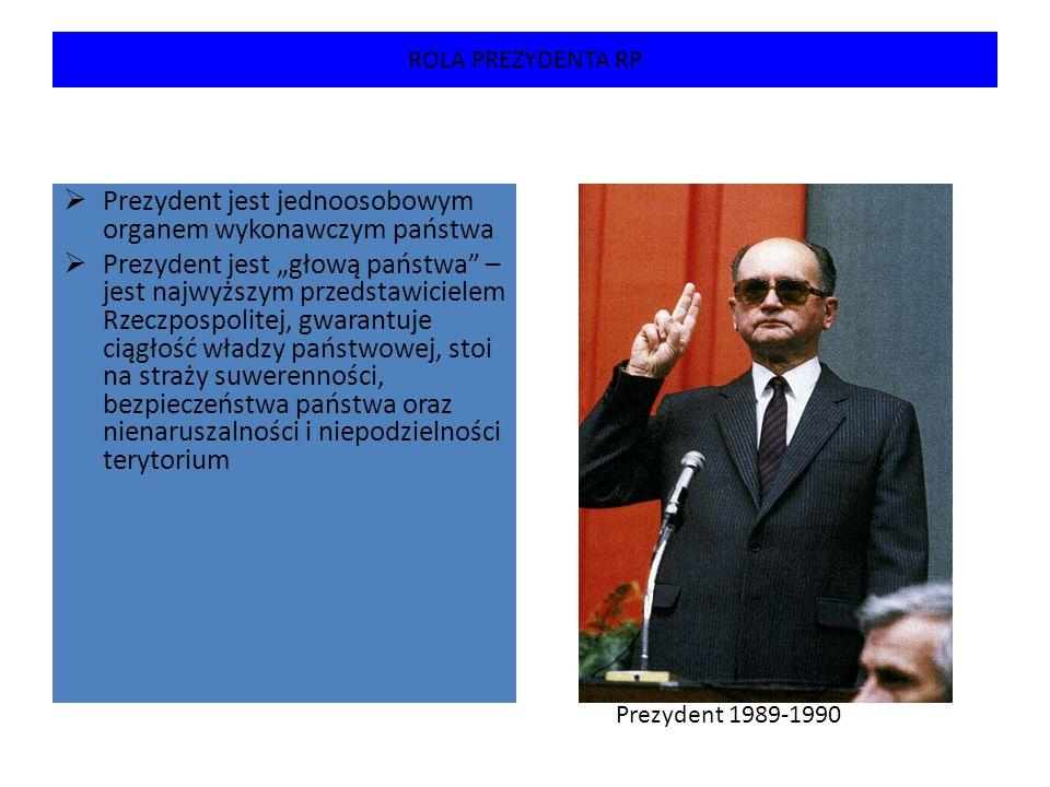Prezydent jest jednoosobowym organem wykonawczym państwa