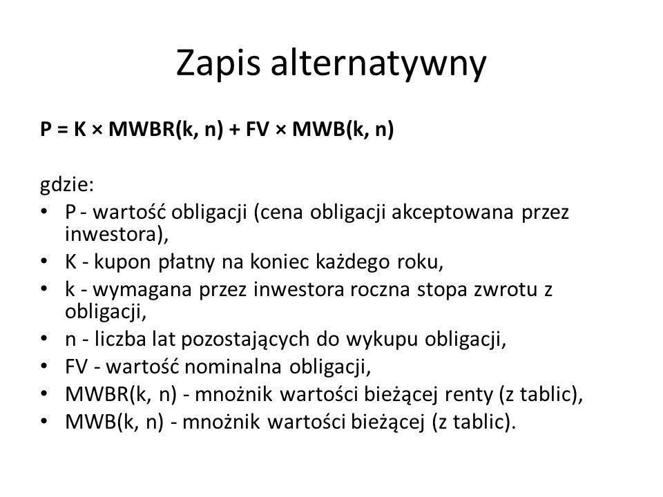 Zapis alternatywny P = K × MWBR(k, n) + FV × MWB(k, n) gdzie: