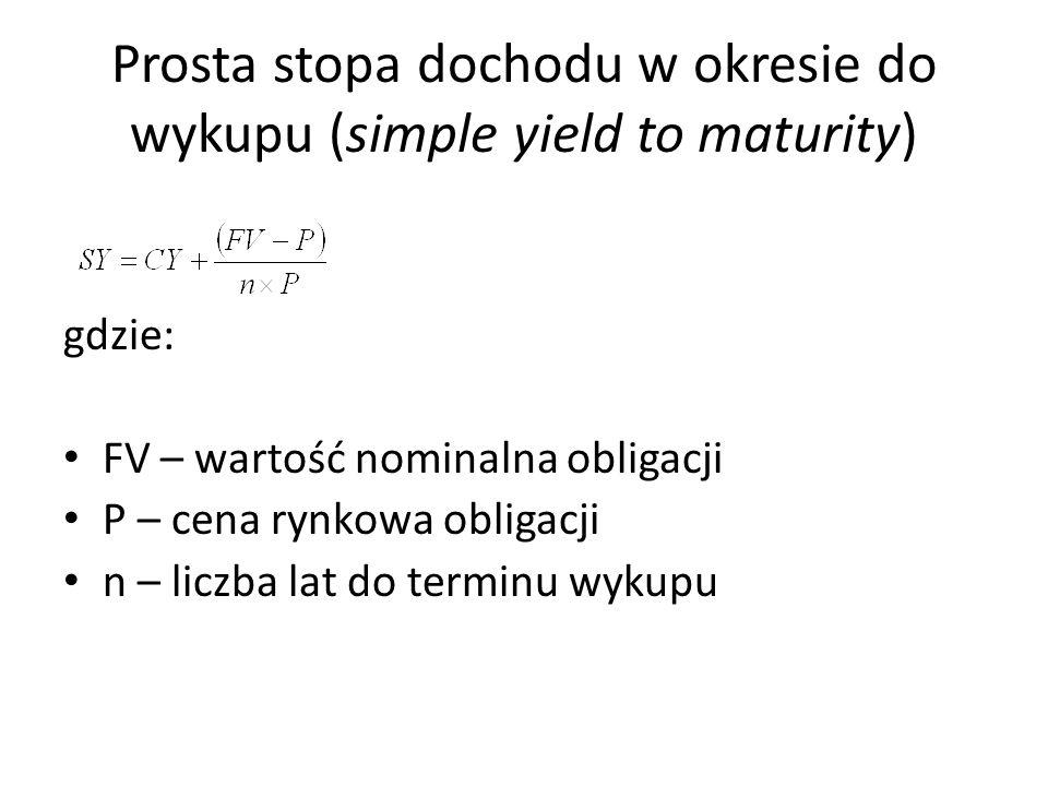 Prosta stopa dochodu w okresie do wykupu (simple yield to maturity)