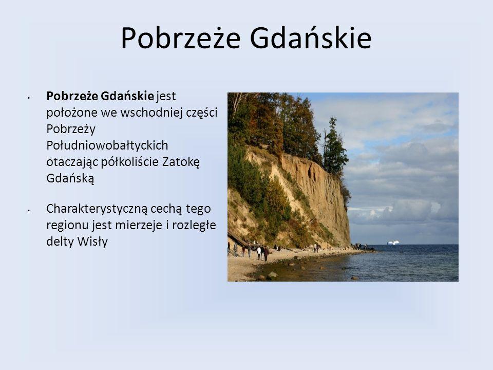 Pobrzeże Gdańskie Pobrzeże Gdańskie jest położone we wschodniej części Pobrzeży Południowobałtyckich otaczając półkoliście Zatokę Gdańską.