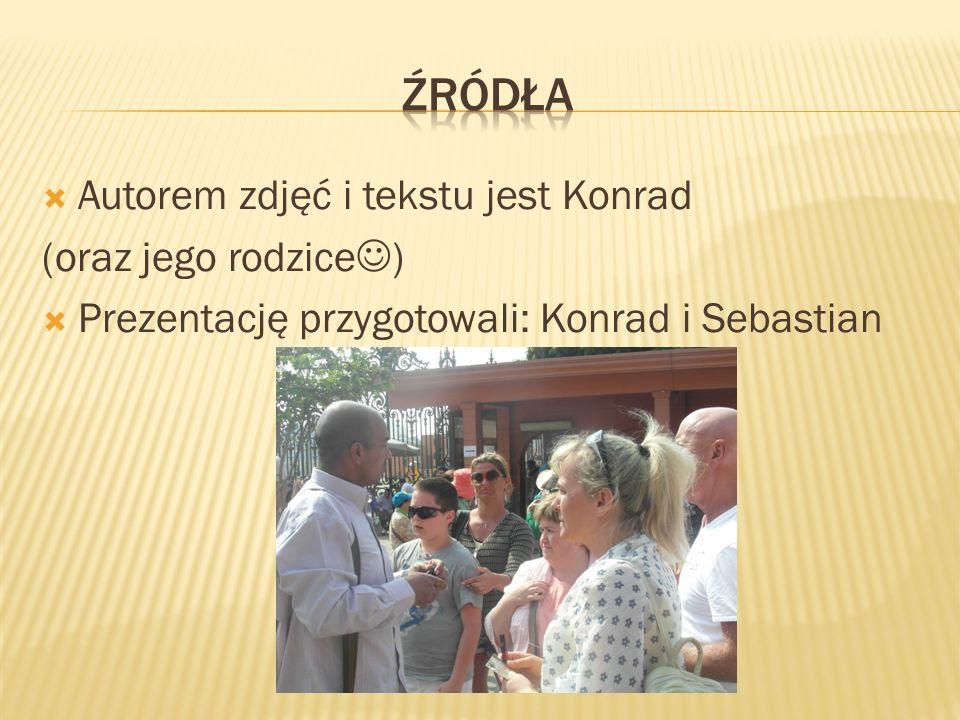 źRÓDŁA Autorem zdjęć i tekstu jest Konrad (oraz jego rodzice)